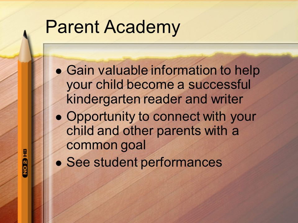 Parent Academy Gain valuable information to help your child become a successful kindergarten reader and writer.