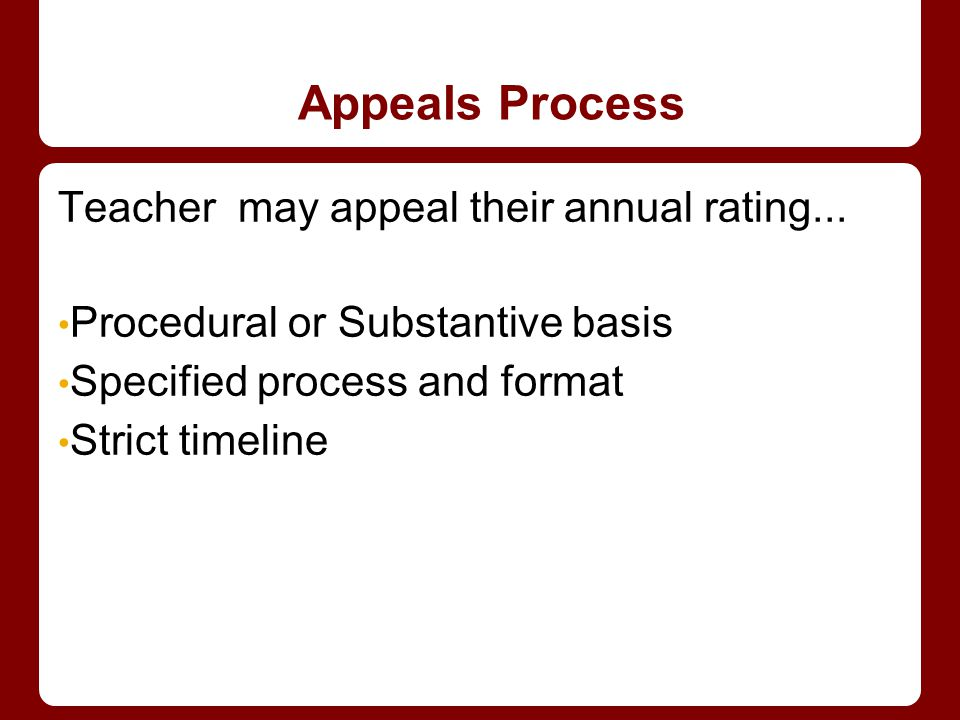 Appeals Process Teacher may appeal their annual rating...