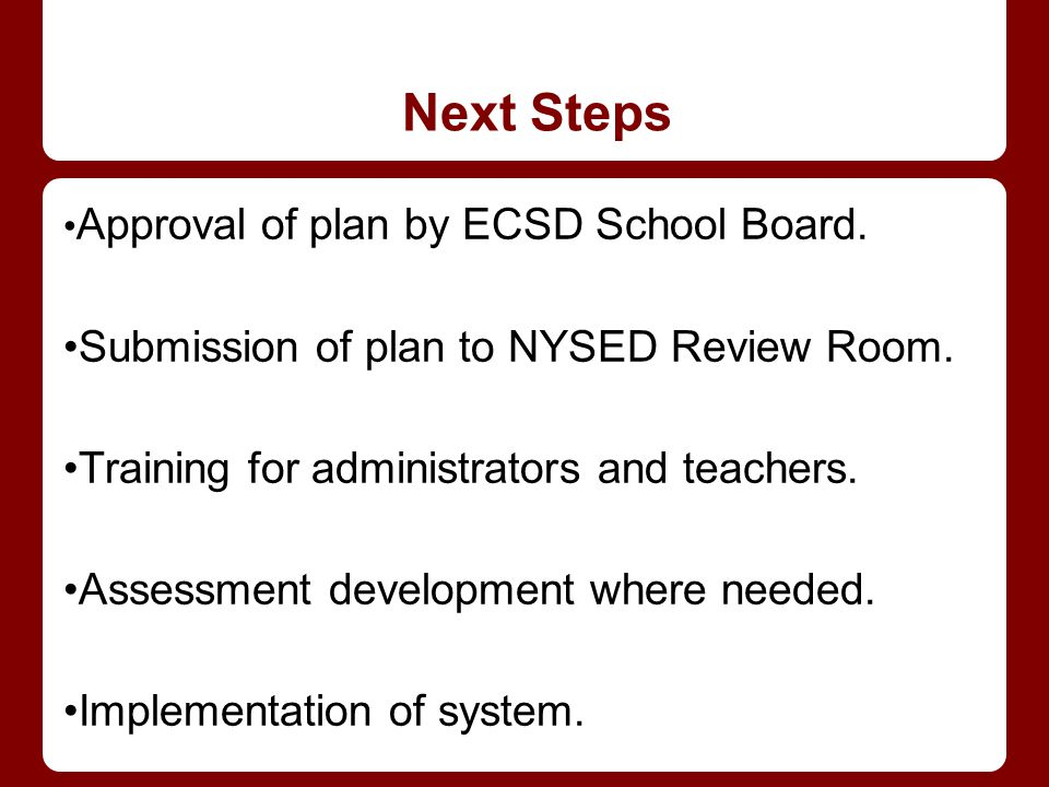 Next Steps •Submission of plan to NYSED Review Room.