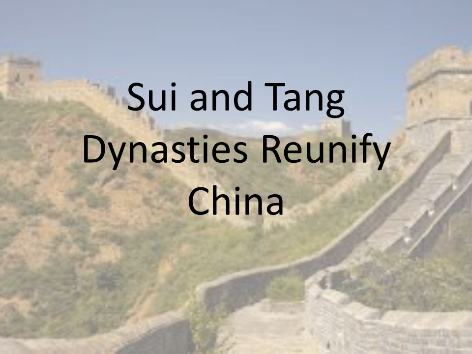 Sui and Tang Dynasties Reunify China