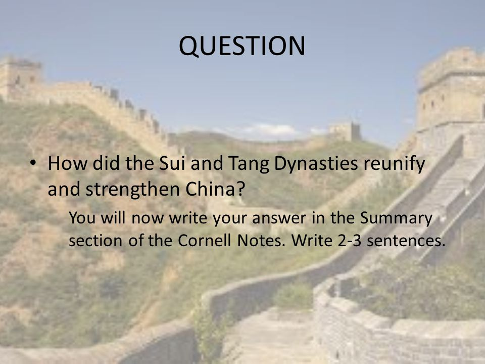 QUESTION How did the Sui and Tang Dynasties reunify and strengthen China