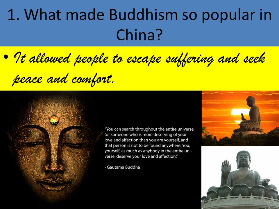 1. What made Buddhism so popular in China