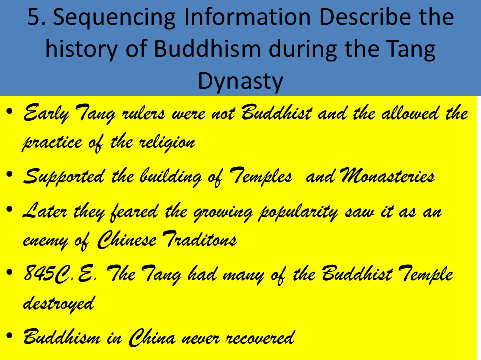 5. Sequencing Information Describe the history of Buddhism during the Tang Dynasty