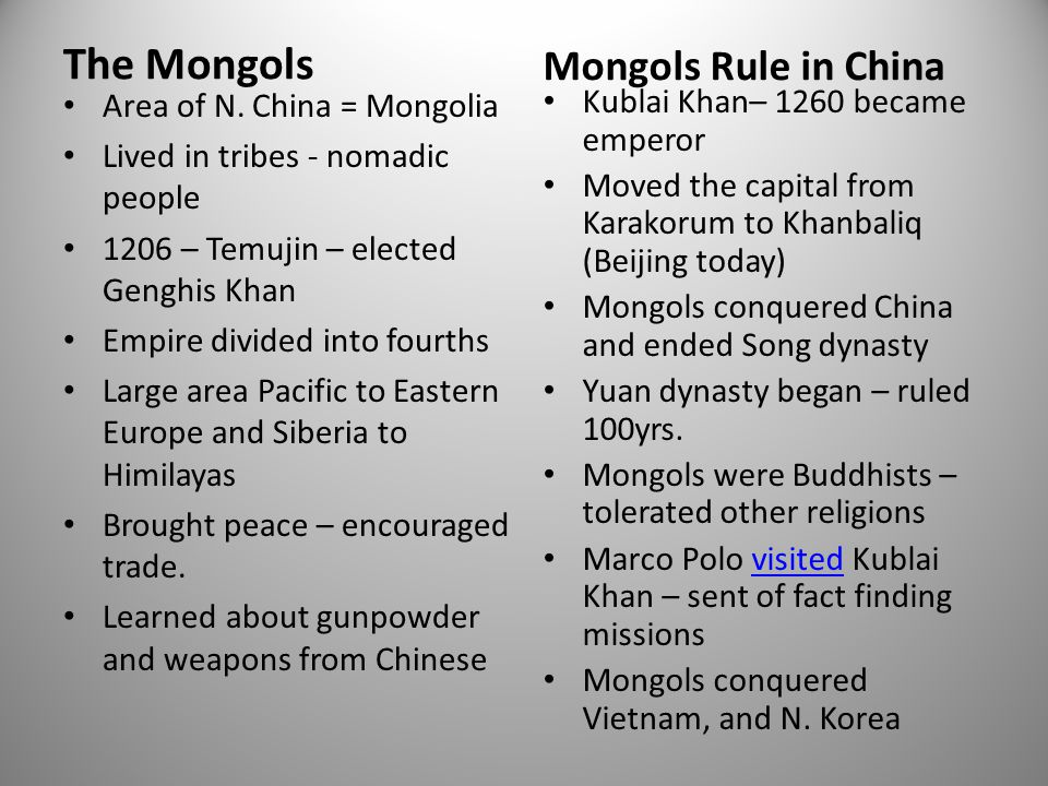 The Mongols Mongols Rule in China Area of N. China = Mongolia