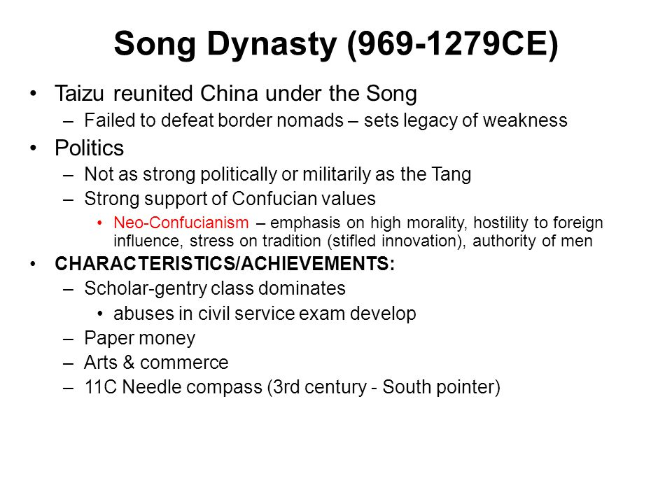 Song Dynasty (969-1279CE) Taizu reunited China under the Song Politics