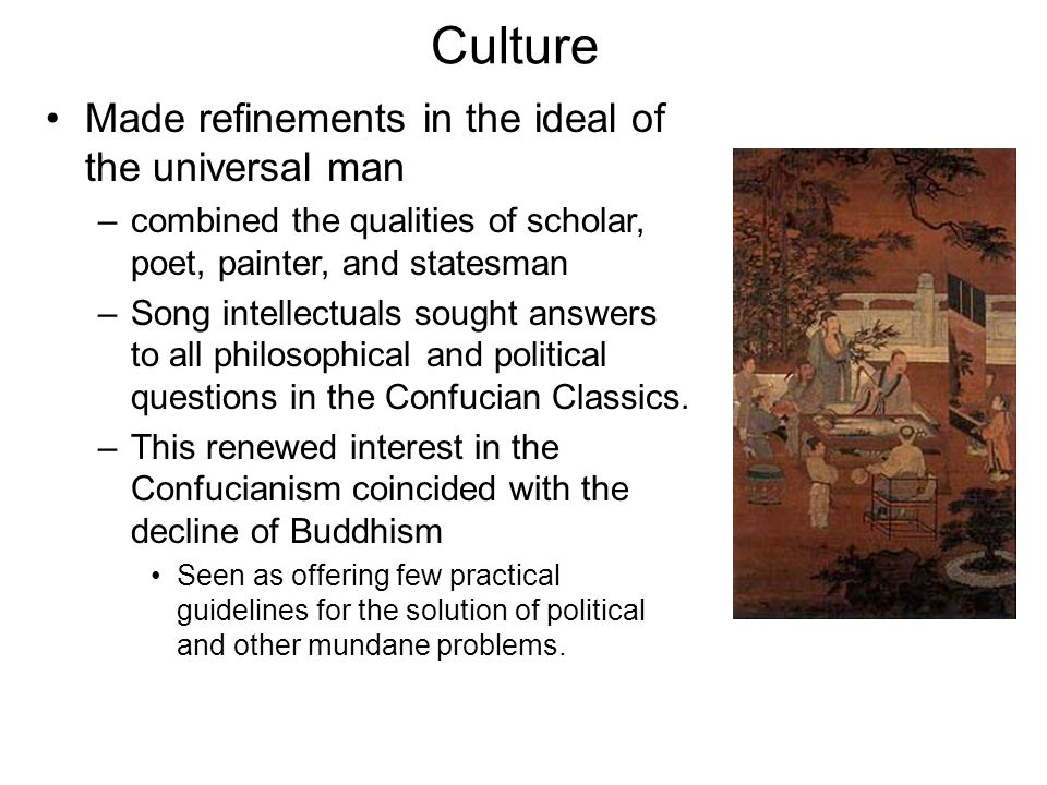Culture Made refinements in the ideal of the universal man
