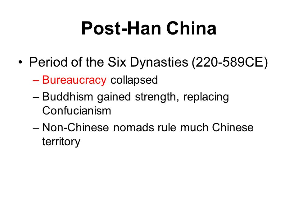 Post-Han China Period of the Six Dynasties (220-589CE)
