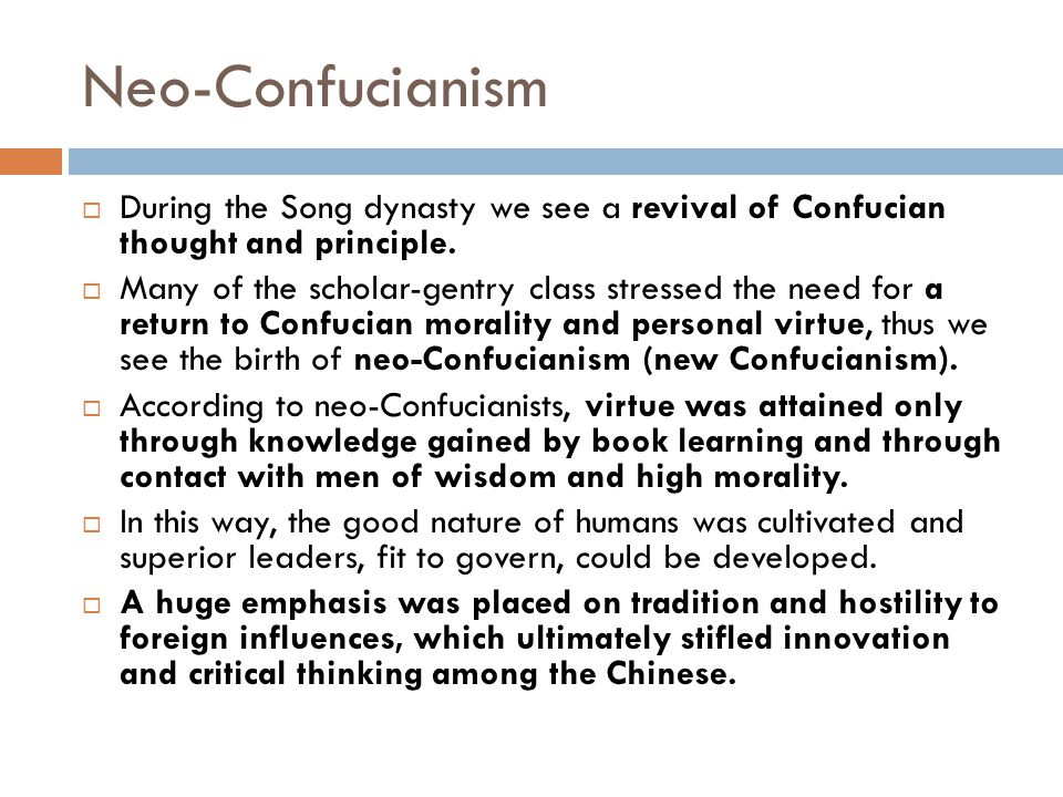 Neo-Confucianism During the Song dynasty we see a revival of Confucian thought and principle.