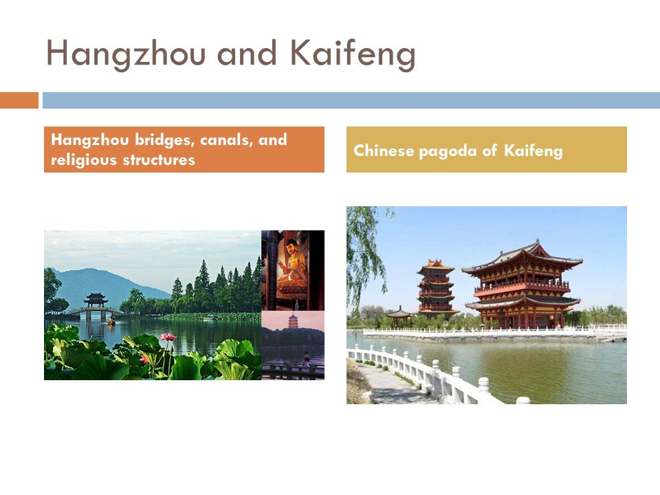 Hangzhou and Kaifeng Hangzhou bridges, canals, and religious structures Chinese pagoda of Kaifeng