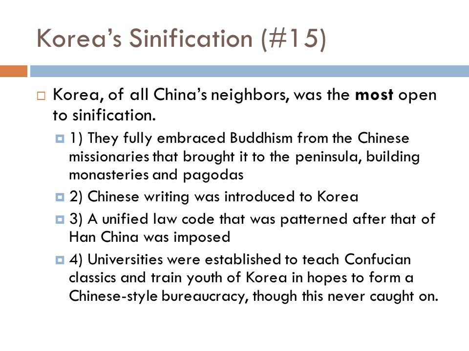 sinification imposed on korea The spread of chinese civilization: japan, korea and vietnam eq: how does chinese civilization influence the development of japan (sinification) and buddhism again the han system of schooling and examination was imposed on them.