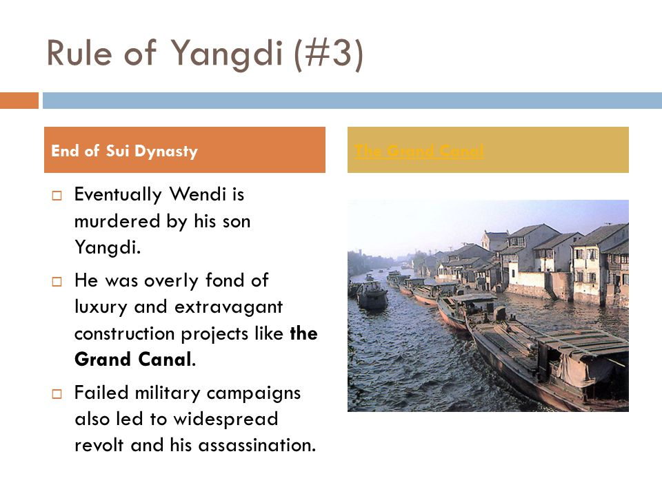 Rule of Yangdi (#3) Eventually Wendi is murdered by his son Yangdi.