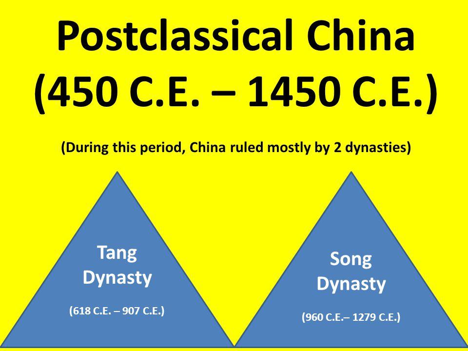 Postclassical China (450 C.E. – 1450 C.E.)