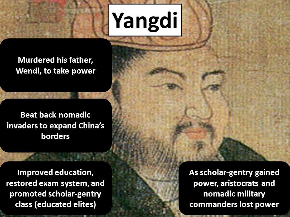 Yangdi Murdered his father, Wendi, to take power