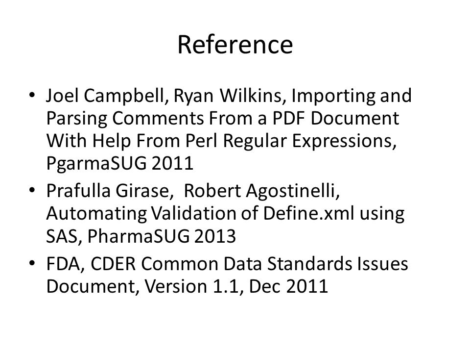 Reference Joel Campbell, Ryan Wilkins, Importing and Parsing Comments From a PDF Document With Help From Perl Regular Expressions, PgarmaSUG 2011.