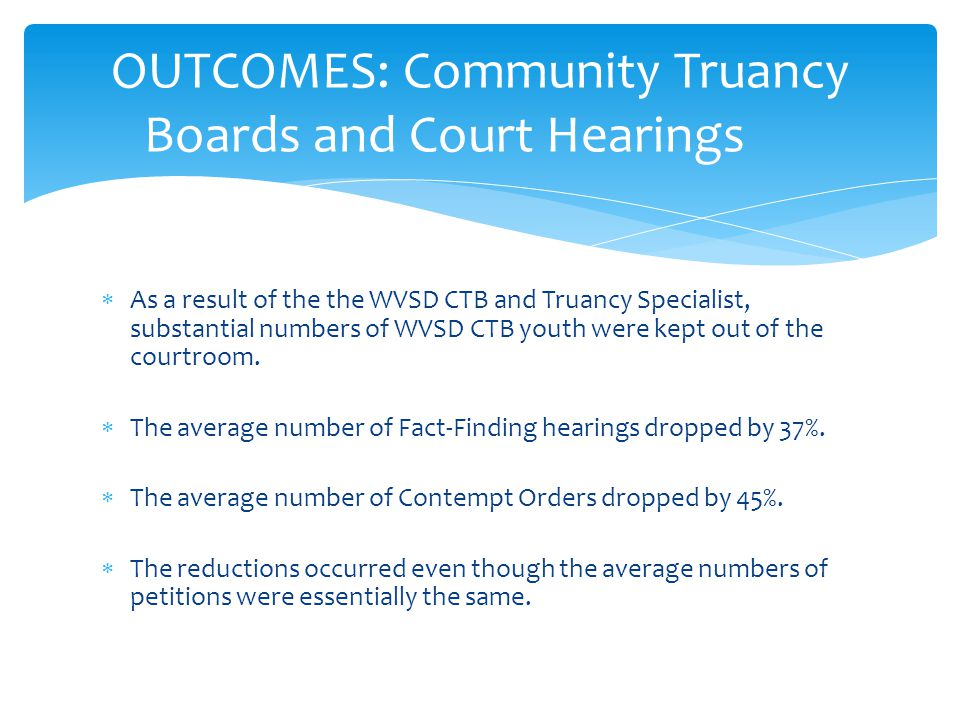 OUTCOMES: Community Truancy Boards and Court Hearings