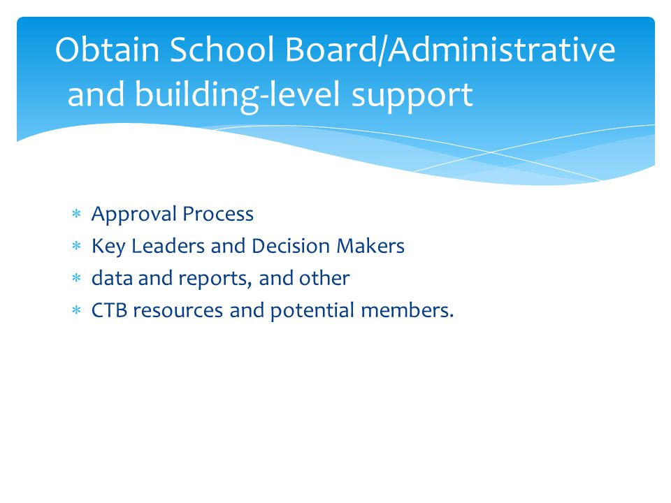 Obtain School Board/Administrative and building-level support