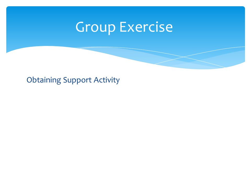 Group Exercise Obtaining Support Activity