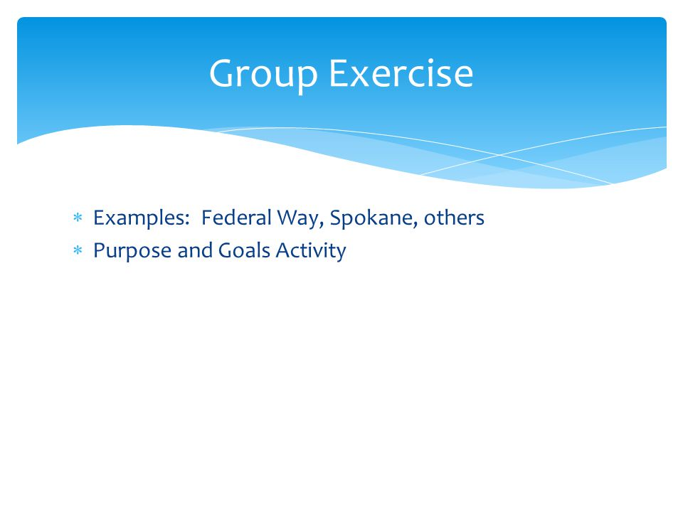 Group Exercise Examples: Federal Way, Spokane, others