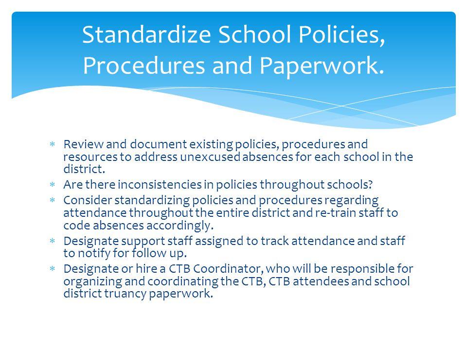 Standardize School Policies, Procedures and Paperwork.