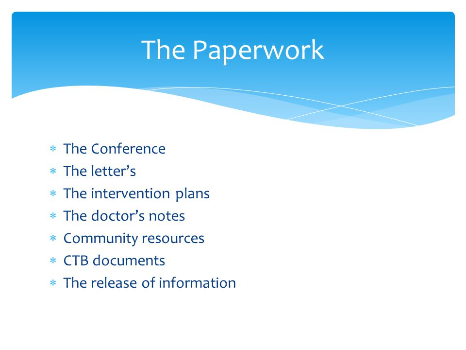 The Paperwork The Conference The letter's The intervention plans