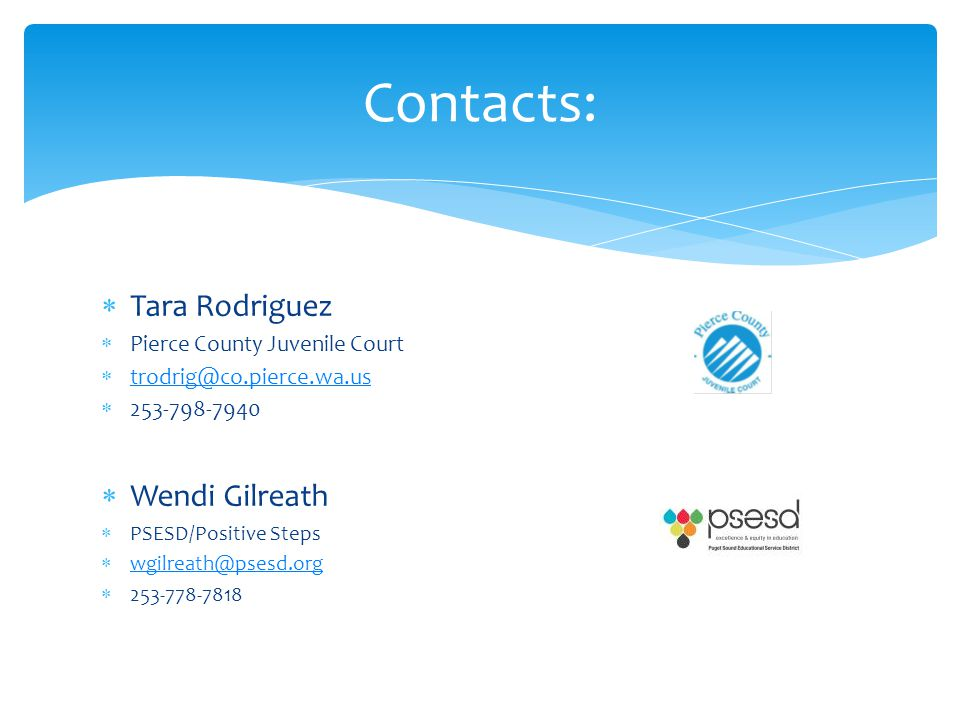 Contacts: Tara Rodriguez Wendi Gilreath Pierce County Juvenile Court