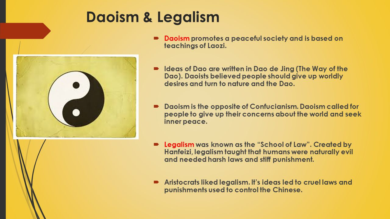 Daoism & Legalism Daoism promotes a peaceful society and is based on teachings of Laozi.