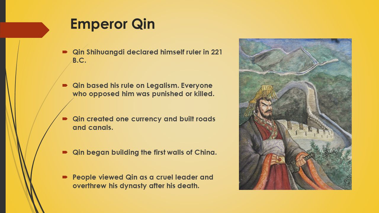 Emperor Qin Qin Shihuangdi declared himself ruler in 221 B.C.