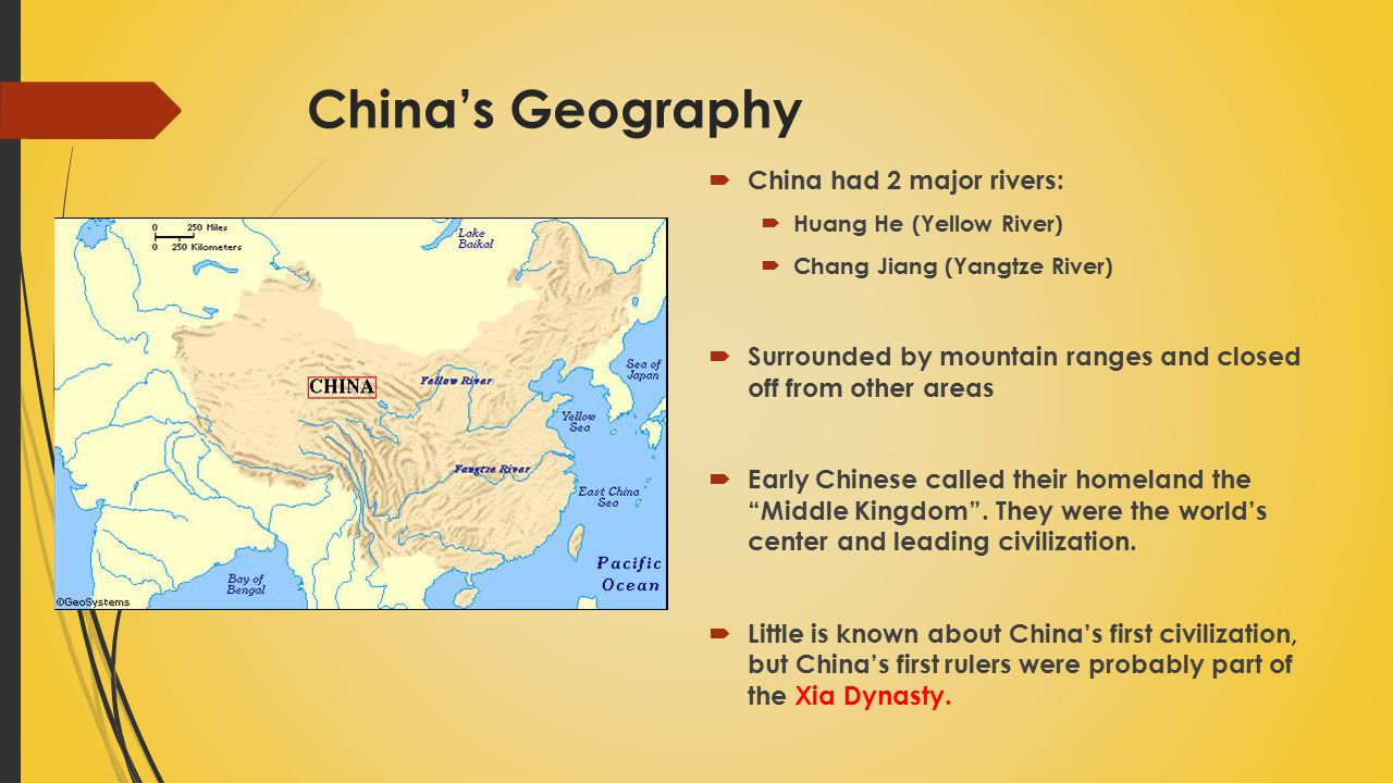 China's Geography China had 2 major rivers: