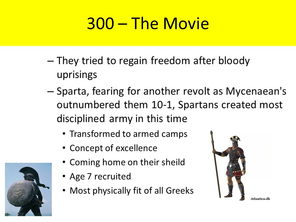 300 – The Movie They tried to regain freedom after bloody uprisings