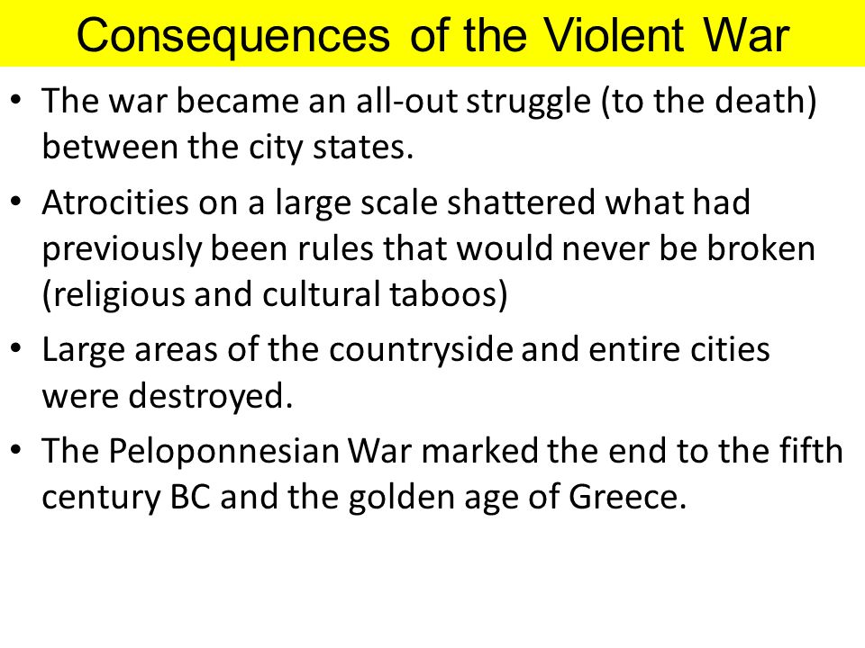 Consequences of the Violent War