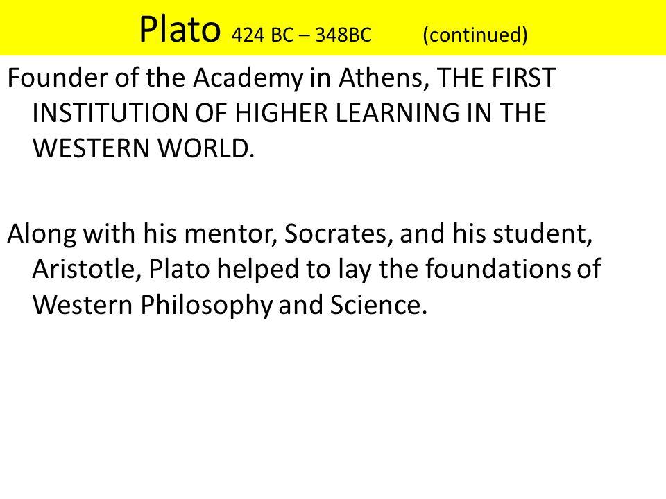 Plato 424 BC – 348BC (continued)