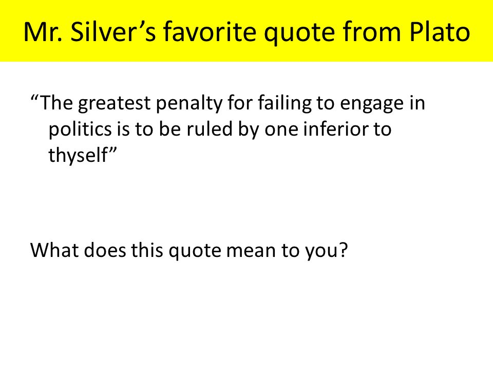 Mr. Silver's favorite quote from Plato