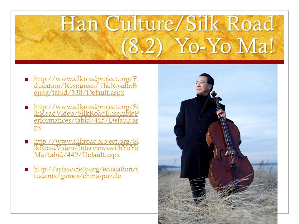 Han Culture/Silk Road (8.2) Yo-Yo Ma!