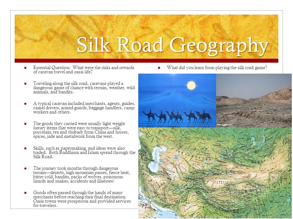 Silk Road Geography Essential Question: What were the risks and rewards of caravan travel and oasis life