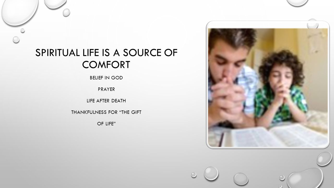 Spiritual life is a source of comfort