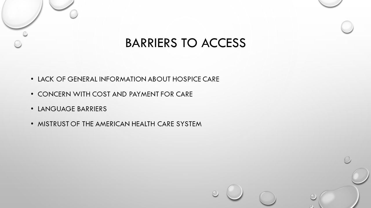 Barriers to access Lack of general information about hospice care