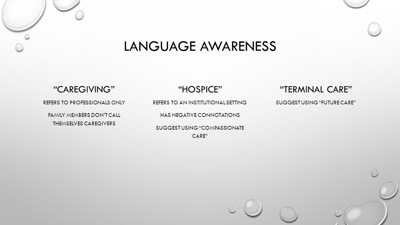 Language awareness Caregiving Hospice Terminal care