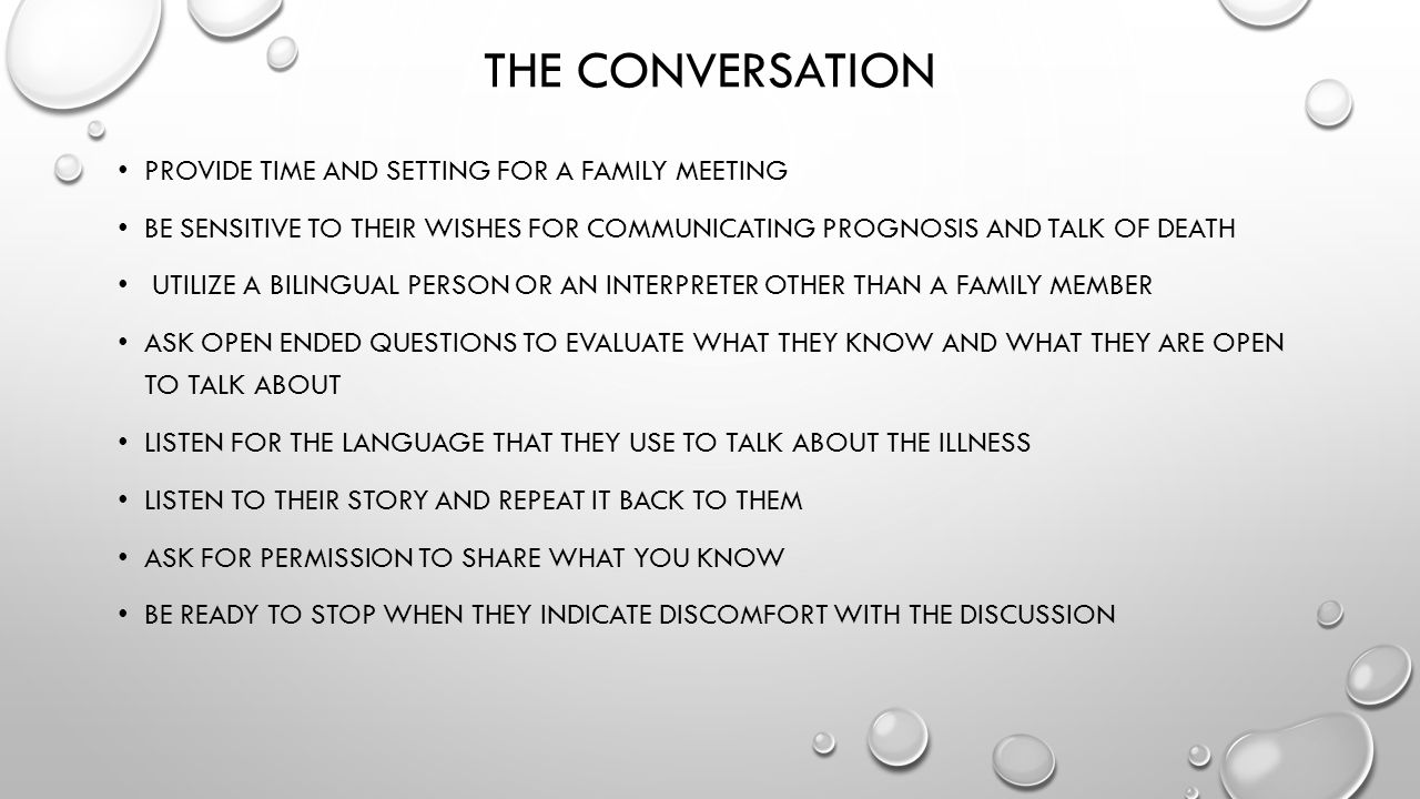 The conversation Provide time and setting for a family meeting