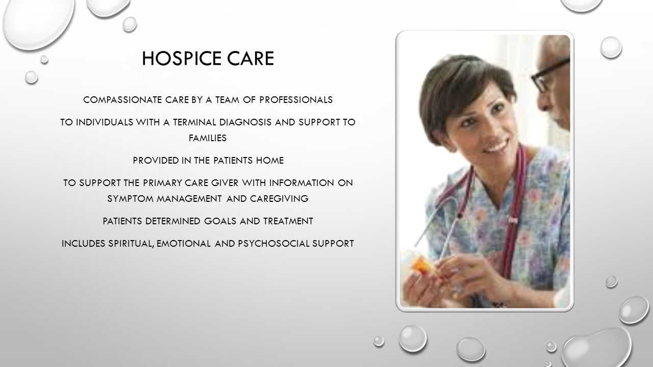 Hospice Care Compassionate care by a team of professionals