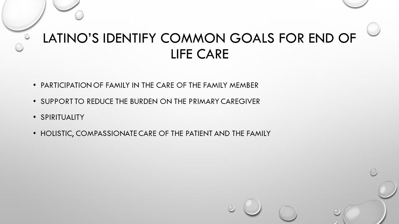 Latino's Identify common goals for end of life care