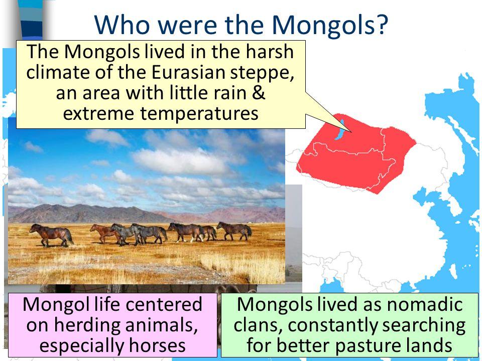 Mongol life centered on herding animals, especially horses