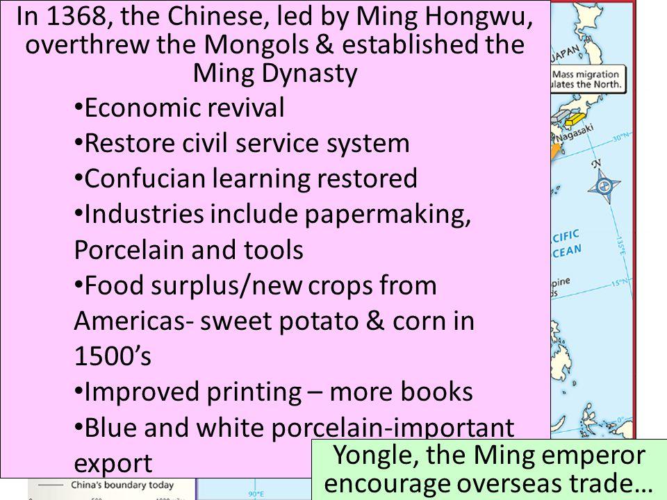 Yongle, the Ming emperor encourage overseas trade…
