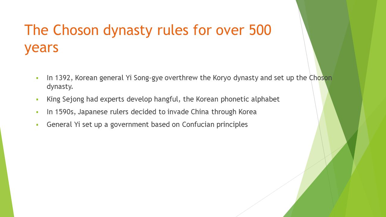 The Choson dynasty rules for over 500 years