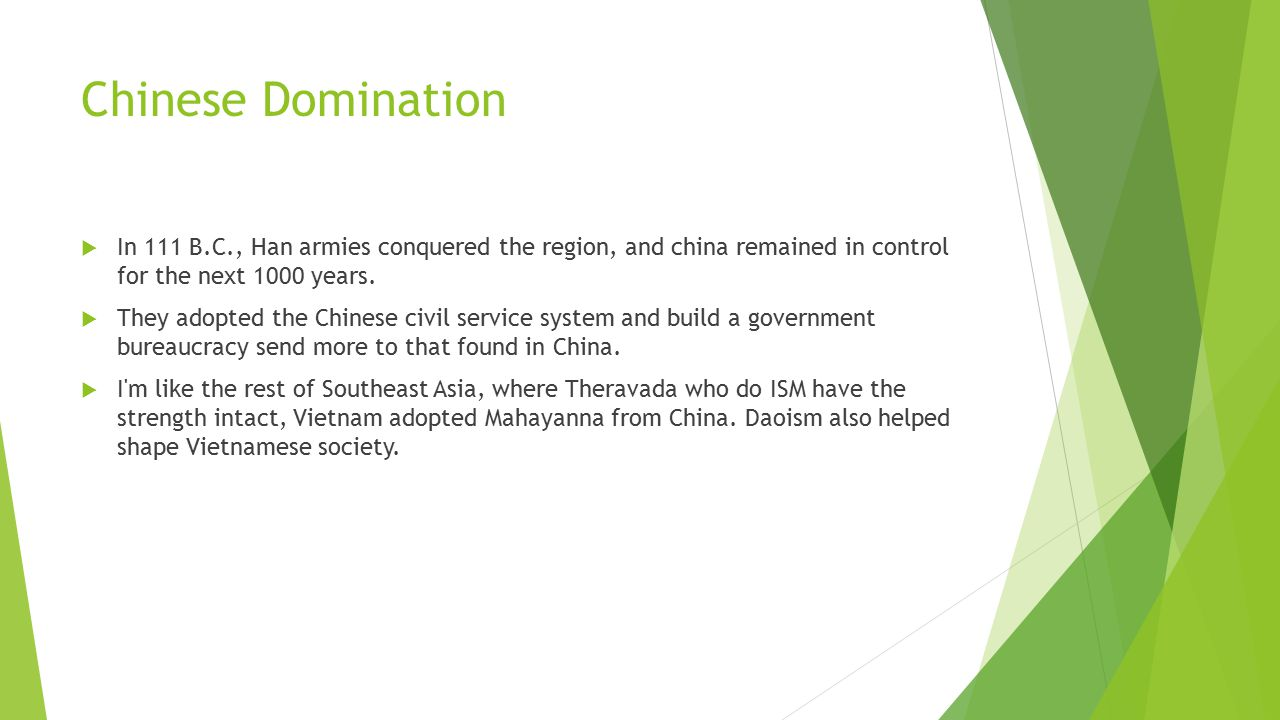 Chinese Domination In 111 B.C., Han armies conquered the region, and china remained in control for the next 1000 years.