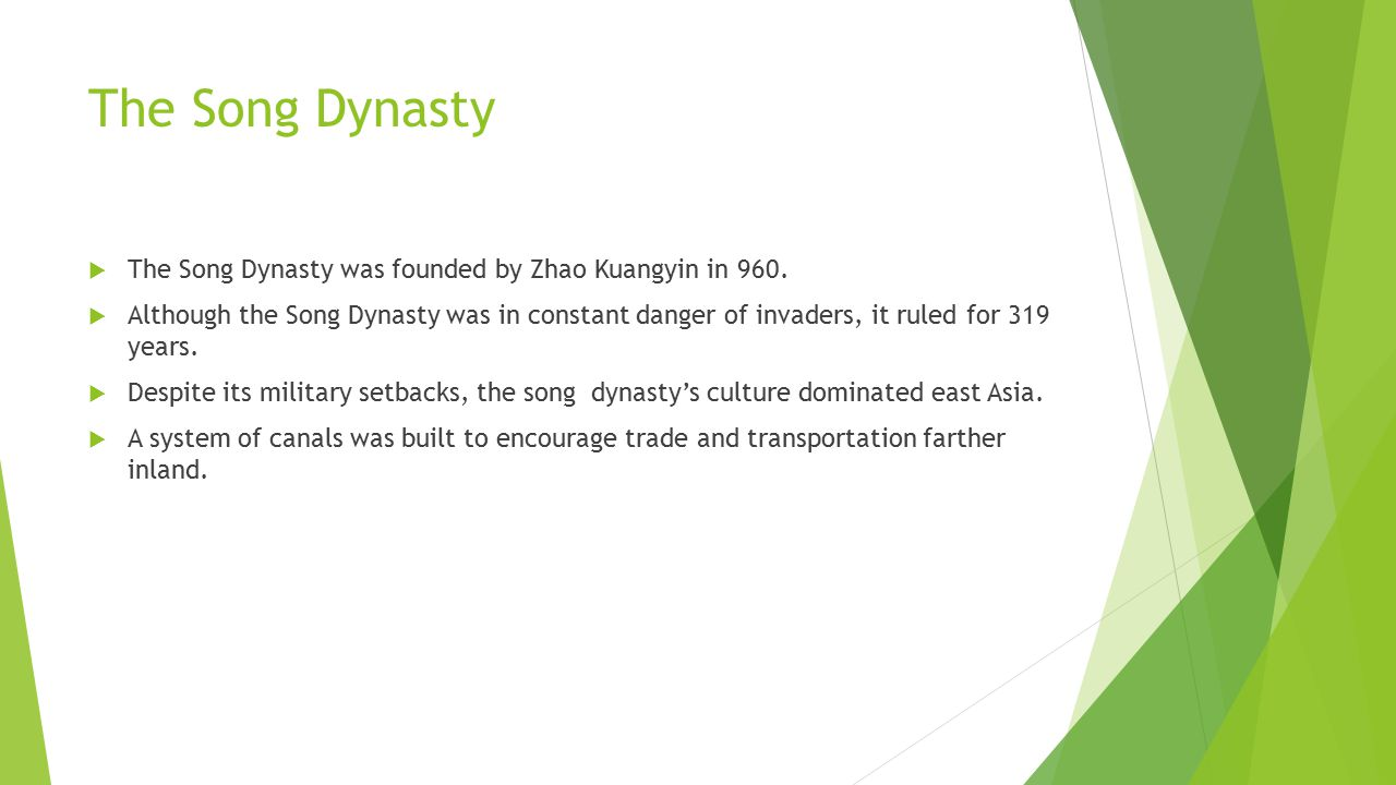 The Song Dynasty The Song Dynasty was founded by Zhao Kuangyin in 960.