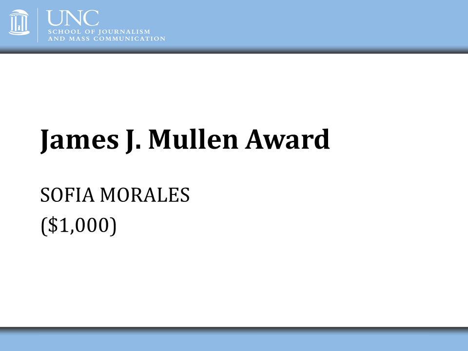 James J. Mullen Award SOFIA MORALES ($1,000)