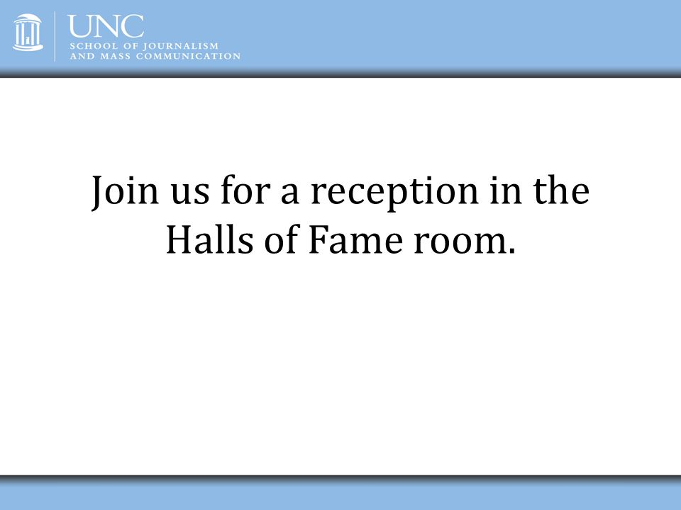 Join us for a reception in the Halls of Fame room.