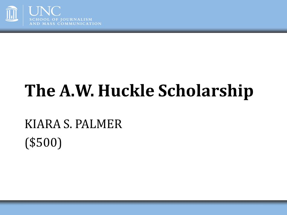 The A.W. Huckle Scholarship