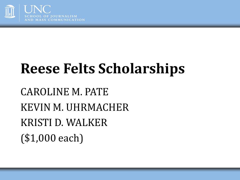 Reese Felts Scholarships