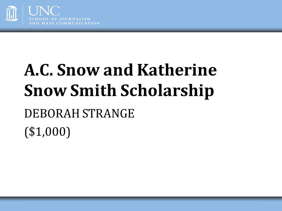 A.C. Snow and Katherine Snow Smith Scholarship